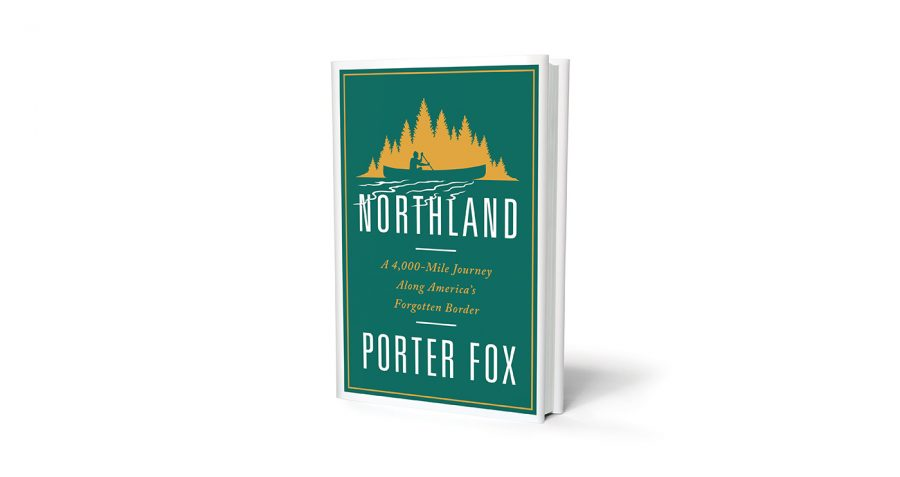 Northland, a new book from Porter Fox, available July 3rd.